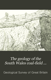 The Geology of the South Wales Coal-field ...: The country around Newport, Monmouthshire (Sheet 249 of the map), by Aubrey Strahan. 1899. 2d ed. 1909