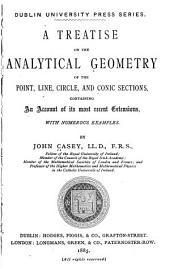 A Treatise on the Analytical Geometry of the Point, Line, Circle, and Conic Sections: Containing an Account of Its Most Recent Extensions : with Numerous Examples