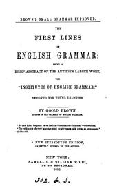 The first lines of English grammar, a brief abstract of the 'Institutes of English grammar'.