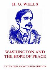 Washington and the Hope of Peace (Annotated Edition)