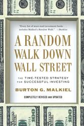 A Random Walk Down Wall Street The Time Tested Strategy For Successful Investing Tenth Edition  Book PDF