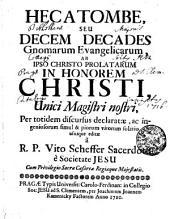 HECATOMBE, SEU DECEM DECADES Gnomarum Evangelicarum, AB CHRISTO PROLATARUM IN HONOREM CHRISTI, Unici Magistri nostri