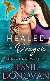 Healed by the Dragon (Stonefire Dragons #4)