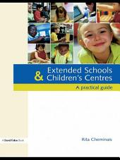 Extended Schools and Children's Centres: A Practical Guide