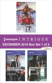 Harlequin Intrigue December 2016 - Box Set 1 of 2: Cardwell Christmas Crime Scene\Kansas City Countdown\Overwhelming Force