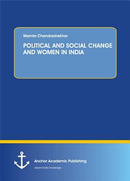 POLITICAL AND SOCIAL CHANGE AND WOMEN IN INDIA PDF