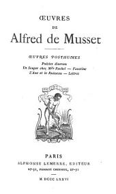 OEuvres de Alfred de Musset ...: OEuvres posthumes
