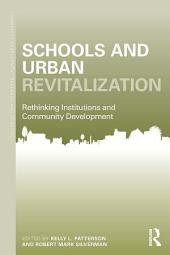 Schools and Urban Revitalization: Rethinking Institutions and Community Development