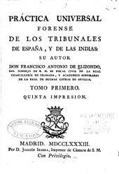 Práctica universal forense de los tribunales de España: y de las Indias, Volumen 1