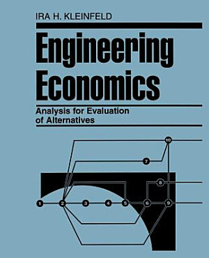 Engineering Economics Analysis for Evaluation of Alternatives