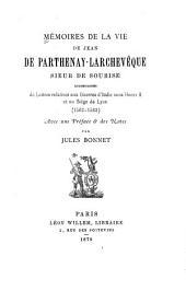 Mémoires de la vie de Jean Parthenay-Larchevêque: sieur de Soubise, accompagnés le lettres relatives aux guerres d'Italie sous Henri II et au siége de Lyon (1562-1653)