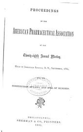 Proceedings of the American Pharmaceutical Association at the Annual Meeting: Volume 28