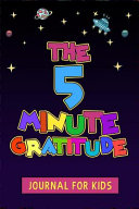 The 5 Minute Gratitude Journal for Kids