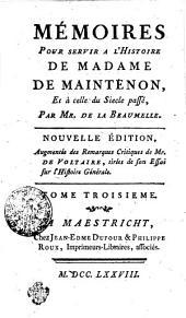 Mémoires Pour Servir A L'Histoire De Madame De Maintenon, Et à celle du Siecle passé: Tome Troisieme, Volume3