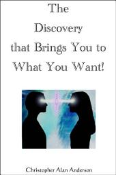 The Discovery That Brings You to What You Want!