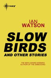 Slow Birds: And Other Stories