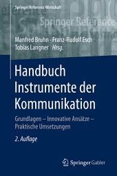 Handbuch Instrumente der Kommunikation: Grundlagen – Innovative Ansätze – Praktische Umsetzungen, Ausgabe 2