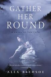 Gather Her Round: A Novel of the Tufa