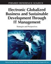 Electronic Globalized Business and Sustainable Development Through IT Management: Strategies and Perspectives: Strategies and Perspectives