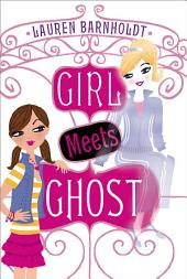 Girl Meets Ghost: Volume 1
