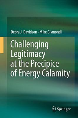 Challenging Legitimacy at the Precipice of Energy Calamity PDF