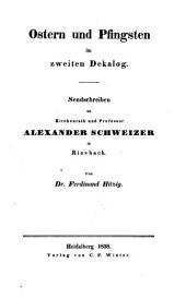 Ostern und Pfingsten im zweiten Dekalog: Sendschreiben an Kirchenrath und Professor Alexander Schweizer in Riesbach