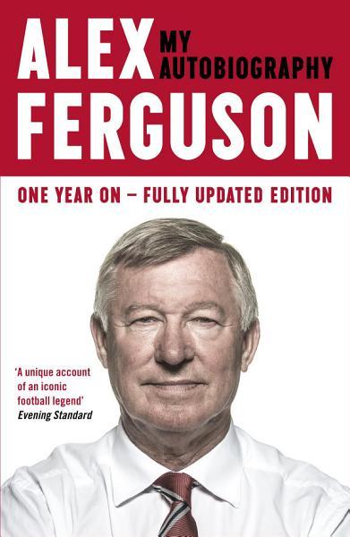 Download ALEX FERGUSON My Autobiography Book
