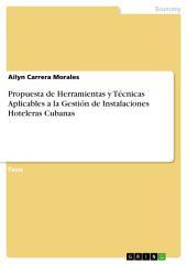 Propuesta de Herramientas y Técnicas Aplicables a la Gestión de Instalaciones Hoteleras Cubanas