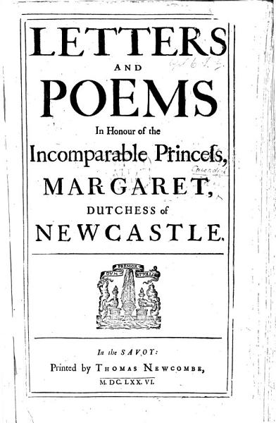 Download Letters and Poems in honour of the incomparable Princess  Margaret  Dutchess of Newcastle Book