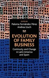 Evolution of Family Business: Continuity and Change in Latin America and Spain