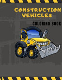 Construction Vehicles Coloring Book Book