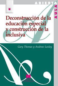 Deconstrucci  n de la educaci  n especial y construcci  n de la inclusiva PDF
