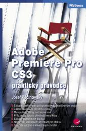 Adobe Premiere Pro CS3: praktický průvodce