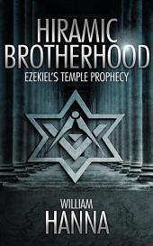 Hiramic Brotherhood: Ezekiel's Temple Prophesy