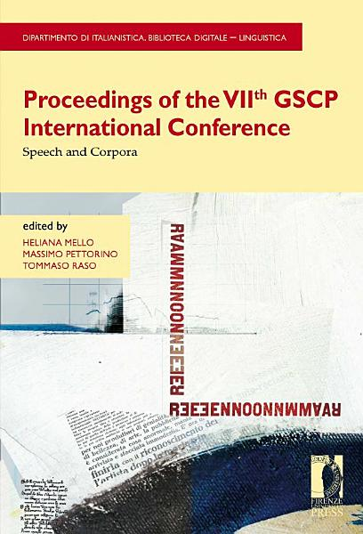 Proceedings of the VIIth GSCP International Conference  Speech and Corpora PDF