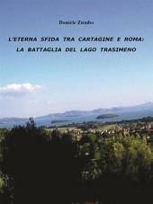 L'eterna sfida tra Cartagine e Roma: la battaglia del Lago Trasimeno