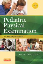 Pediatric Physical Examination - E-Book: An Illustrated Handbook, Edition 2