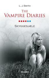 The Vampire Diaries #6: Skyggesjæle