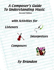 A Composer's Guide to Understanding Music