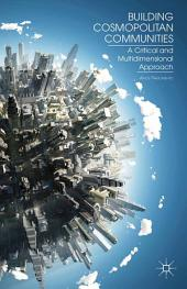 Building Cosmopolitan Communities: A Critical and Multidimensional Approach