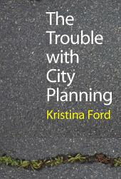 The Trouble with City Planning