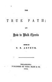 The True Path: And how to Walk Therein