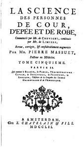 La science des personnes de cour, d'epée et de robe: Volume10