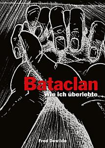 Mon Bataclan   Wie ich   berlebte PDF