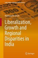 Liberalization  Growth and Regional Disparities in India PDF