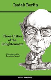 Three Critics of the Enlightenment: Vico, Hamann, Herder, Second Edition, Edition 2