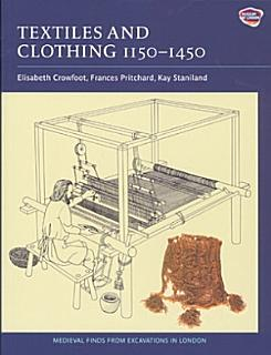 Textiles and Clothing  C 1150 c 1450 Book