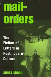 Mail-Orders: The Fiction of Letters in Postmodern Culture