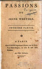 Passions Du Jeune Werther: Volume1