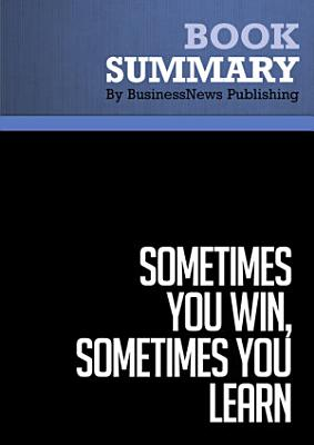 Summary  Sometimes You Win  Sometimes You Learn